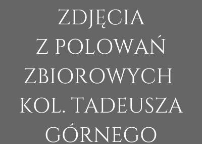 ZDJĘCIA Z ŁOWISKA KOL. TADEUSZA GÓRNEGO